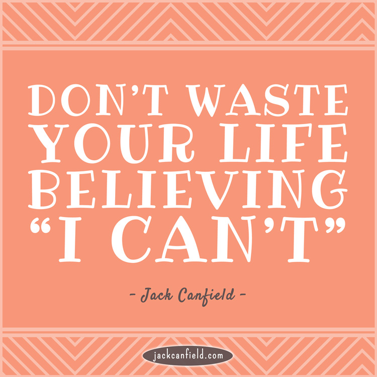 Jack-Canfield-Success-Principle-Artistic-Don't-waste-your-life-believing-I-can't-quote-v-2