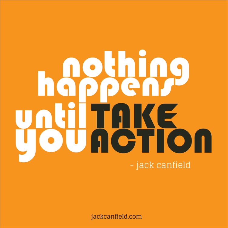 Nothing-happens-until-you-take-action