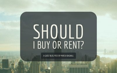 Buying and Renting 101: What Should You Do? – by Marcia Bagnall