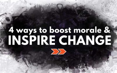 4 Ways to Improve Morale & Inspire Change